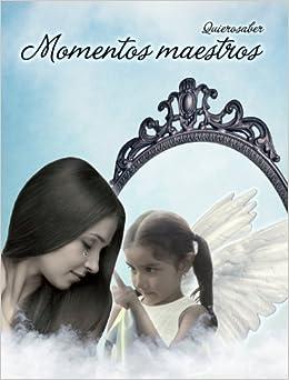 Momentos maestros (un libro con alma)<span style=