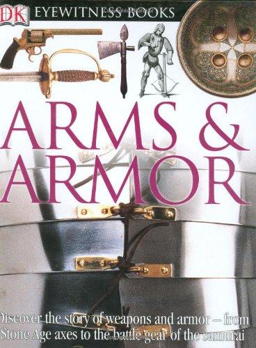 Arms & Armor (DK Eyewitness Books)