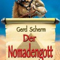 Der Nomadengott : Roman / Gerd Scherm
