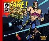 Gare ! tome 1 : La moustache au poitrail par Reuzé