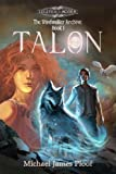 Talon: The Windwalker Archive: Book 1 (Legends of Agora)