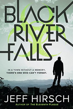 Black River Falls by Jeff Hirsch | Featured Book of the Day | wearewordnerds.com