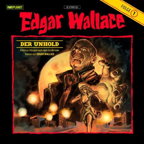 Edgar Wallace (1) Der Unhold (Hörplanet)