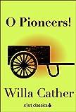 O Pioneers (Xist Classics)