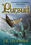 The Legend of Kimberly: Pursuit by J.R. Leckman