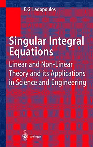 Singular Integral Equations: Linear and Non-linear Theory and its Applications in Science and Engineering