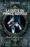 Chronique d'au-delà du seuil, tome 1 : La quête du prince boîteux