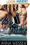 Two for the Maid: A MFM Menage Erotic...