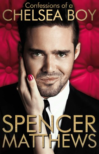 BOOK REVIEW: CONFESSIONS OF A CHELSEA BOY BY SPENCER MATTHEWS