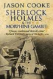 Sherlock Holmes and the Morphine Gambit