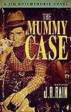 The Mummy Case (Jim Knighthorse #2)