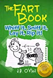 The Fart Book: Whiff it, Sniff it, Lay it, Rip it! (The Disgusting Adventures of Milo Snotrocket)