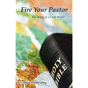 Fire Your Pastor: The Hope of a Lost World
