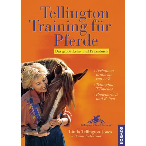 Tellington Training für Pferde: Das große Lehr- und Praxisbuch von Linda Tellington-Jones