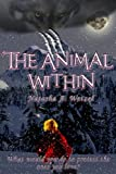 The Animal Within (Otherworldly Prophecies)