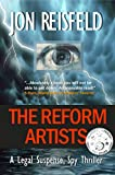 The Reform Artists: A Legal Suspense, Spy Thriller (The Reform Artists Series Book 1)