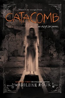Catacomb (Asylum) by Madeleine Roux| wearewordnerds.com