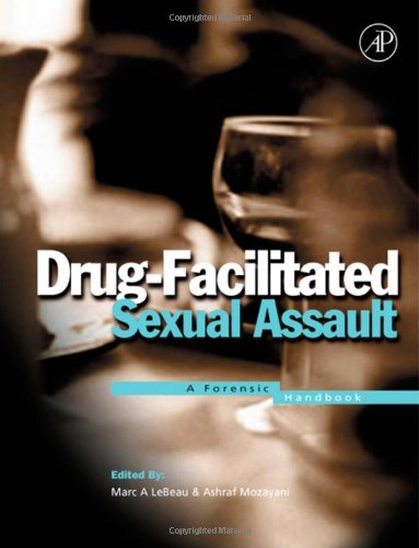 Drug-Facilitated Sexual Assault: A Forensic Handbook