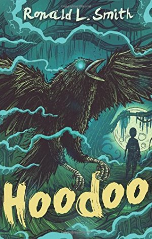 Hoodoo by Ronald L. Smith | Featured Book of the Day | wearewordnerds.com