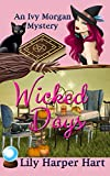 Wicked Days (An Ivy Morgan Mystery Book 1)