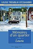 Mémoire d'un Quartier T1. Laura par Louise Tremblay-d'Essiambre