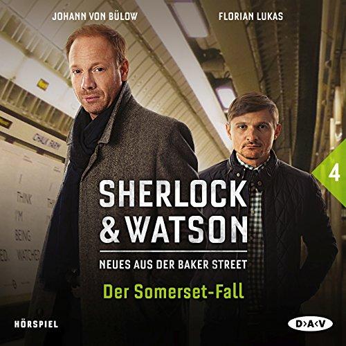 Sherlock & Watson - Neues aus der Baker Street (4) Der Somerset-Fall - DAV 2016