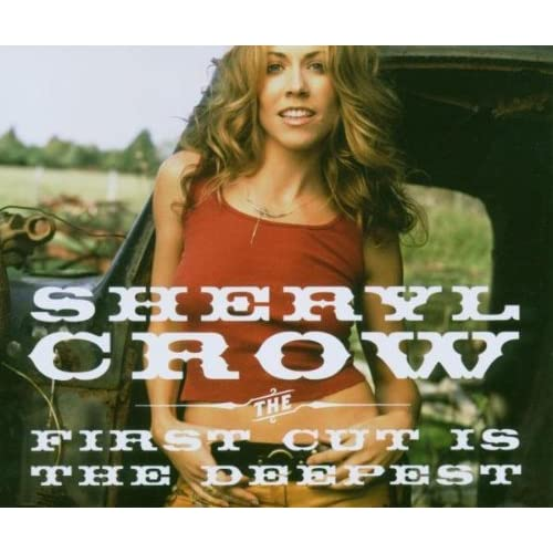 First Cut Is Deepest by Sheryl Crow