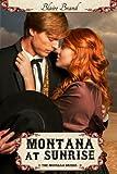 Montana At Sunrise (The Montana Brides, #1)