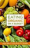 Organic Food: Eating Organic on a Budget