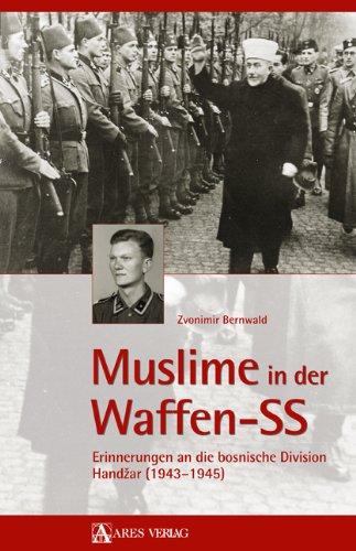 Muslime in der Waffen-SS: Erinnerungen an die bosnische Division Handzar (1943-1945)