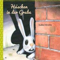 Häschen in der Grube / Isabel Kreitz