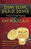 Dim Sum, Dead Some: A Josie Tucker Mystery