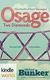 The World of Kurt Vonnegut: Osage Two Diamonds (Kindle Worlds Novel)
