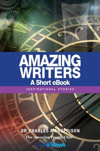 Amazing Writers - Volume 1: Inspirational Stories