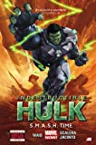 Indestructible Hulk Volume 3: S.M.A.S.H. Time (Marvel Now) (Incredible Hulk)
