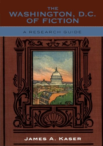 The Washington, D.C. of Fiction: A Research Guide