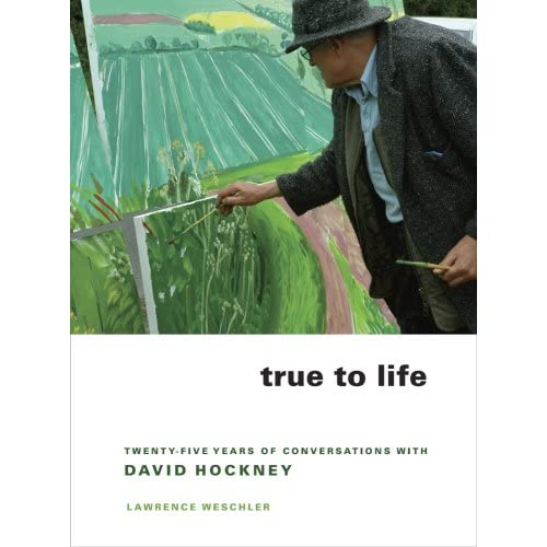 True to Life: 25 Years of Conversations with David Hockney