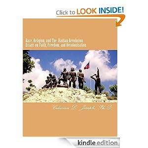 Race, Religion, and The Haitian Revolution: Essays on Faith, Freedom, and Decolonization
