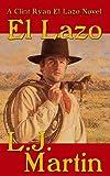 El Lazo - the lasso - A Clint Ryan Western