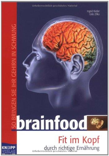 Brainfood: Fit im Kopf durch richtige Ernährung