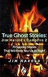 True Ghost Stories: Jim Harold's Campfire 2