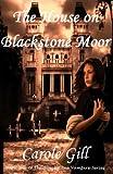 The House on Blackstone Moor (The Blackstone Vampires)