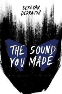 The Sound You Made