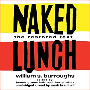 Naked Lunch: The Restored Text | [William S. Burroughs]