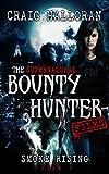 The Supernatural Bounty Hunter Files: Smoke Rising (Book 1 of 10)
