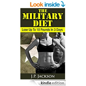 The Military Diet: Lose Up To 10 Pounds In 3 Days - Kindle ...