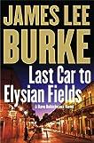 Last Car To Elysian Fields (Dave Robicheaux, #13)
