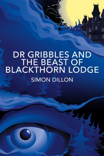 Dr Gribbles and the Beast of Blackthorn Lodge