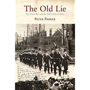 Old Lie: The Great War and the Public-School Ethos