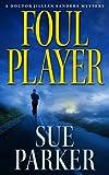 Foul Player (The Doctor Jillian Sanders Mystery Series)
